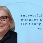 Successful Distance Learning for Young Kids