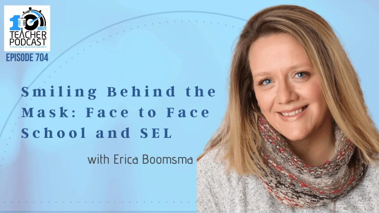 Smiling Behind the Mask: Face to Face School and SEL with Erica Boomsma