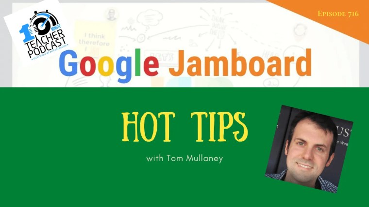 google jamboard hot tips with tom mullaney (1)