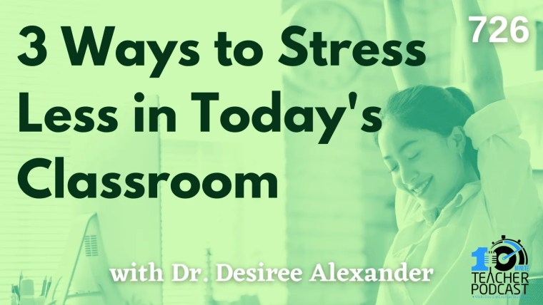 3 Ways to Stress Less in Today's Classroom