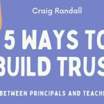 5 Ways to Build Trust Between Principals and Teachers Now