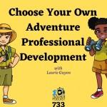 Choose Your Own Adventure Professional Development