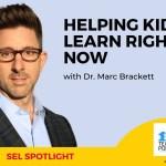 SEL Spotlight:  Dr. Marc Brackett – How Kids Learn Right Now
