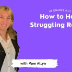 How to Help Struggling Readers in Grades 6-12 with Pam Allyn