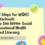 3 Steps for WORD Workouts to See Better Social Emotional Health and Learning