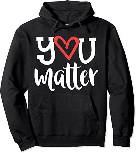 You Matter Hoodie in Black