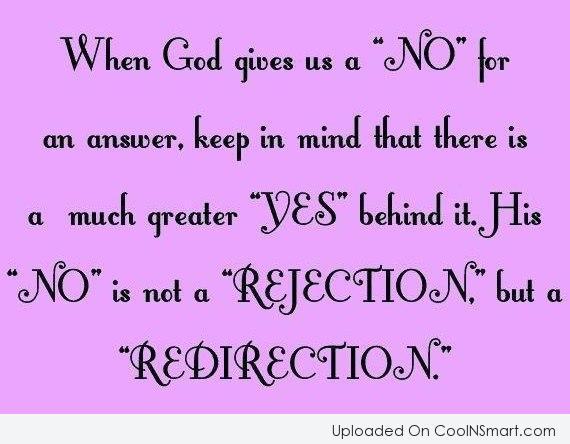 "God Quote: When God gives us a ""No"" for..."