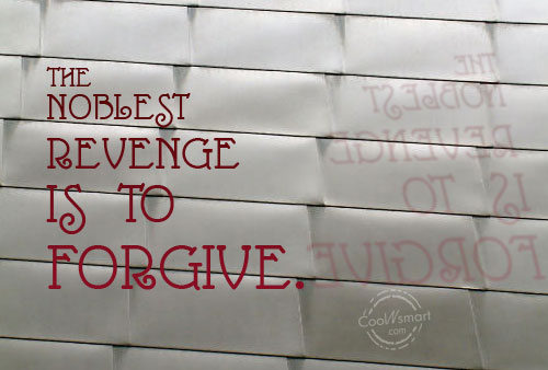 Enemy Quote: The noblest revenge is to forgive.