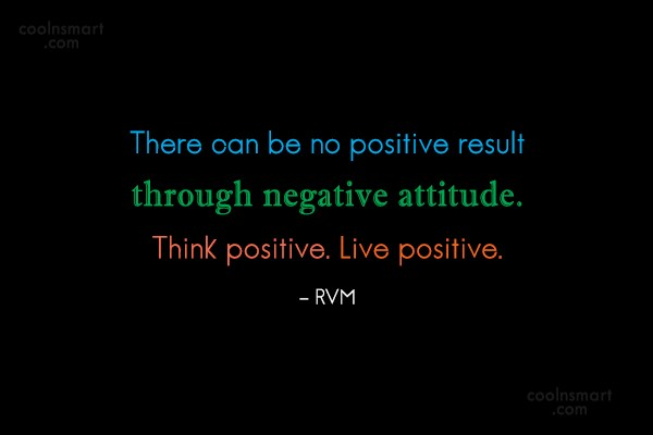Images Quote: There can be no positive result through...