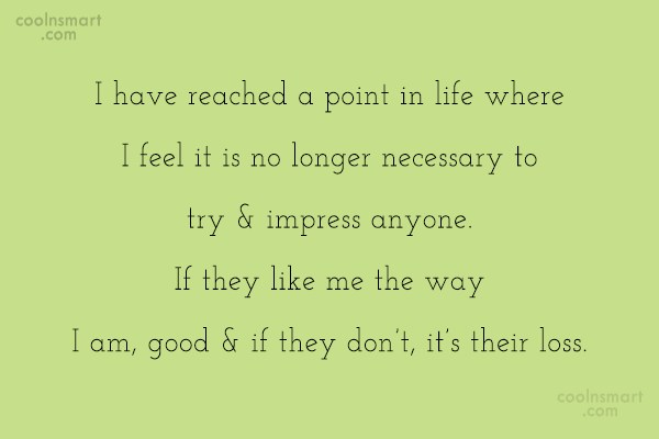 Attitude Quote: I have reached a point in life...