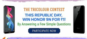 Flipkart The TriColour Contest- Win Honor 9N in Just Rs.1