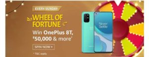 Amazon Wheel Of Fortune Spin & Win – Prizes Worth ₹50000   OnePlus 8T & More