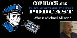 Police Accountability Report – Episode 38 – Michael Allison