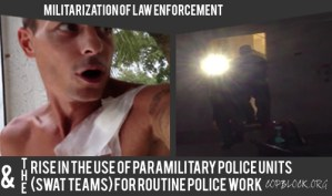 Militarization of Law Enforcement & The Rise of Paramilitary Police