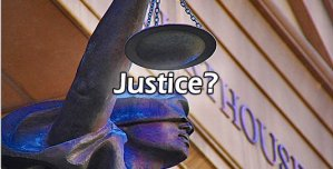 WILL THERE EVER BE JUSTICE?