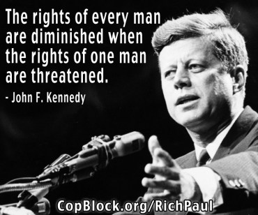 rights-of-everyone-are-threatened-jfk-rich-paul-copblock