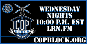 Listen to the CopBlock Radio Show Archive From May 6, 2015