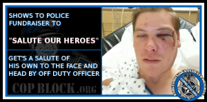 "Drunken Ohio Cop Beats Man After ""Salute To Our Heroes"" Police Fundraiser"