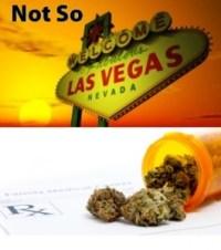 Not So Welcome to Las Vegas Medical Marijuana
