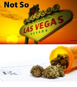 Not So Welcome to Las Vegas Medical Marijuana
