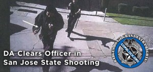 DA Clears Officer in San Jose State (CA) Shooting by Jenn Wadsworth