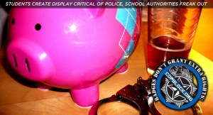Students Create Display Critical Of Police, School Authorities Freak Out