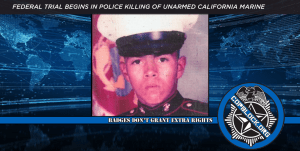 Federal Trial Begins In Police Killing Of Unarmed California Marine