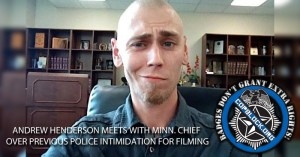 Andrew Henderson Meets with Minn. Chief Over Previous Police Intimidation For Filming