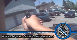 Police and Video Evidence; What's the Deal?