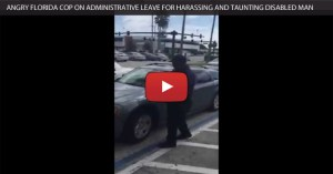 Update: Angry Florida Cop On Administrative Leave For Harassing And Taunting Disabled Man