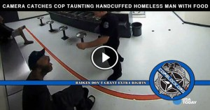 Camera Catches Cop Taunting Handcuffed Homeless Man with Food