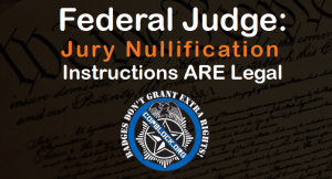 Judge Rules Jury Nullification Protected Speech – Police Ignore Judge's Order