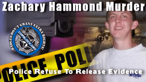 Police In Full Cover-Up Mode In Zachary Hammond Murder