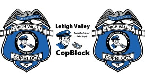 Lehigh Valley CopBlockers Arrested For Filming Police