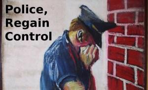 Police, Regain Control