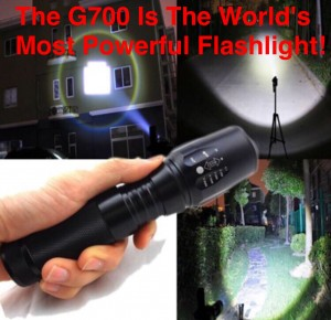 Attention people! The G700 Flashlight is indestructible and the brightest light you have EVER seen. Order yours now at 75% OFF CLICK GRAPHIC NOW!