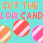 Cut The Glow Candy