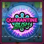 Quarantine Rush