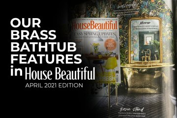 Our Brass Bathtub Features in House Beautiful April 2021 Issue