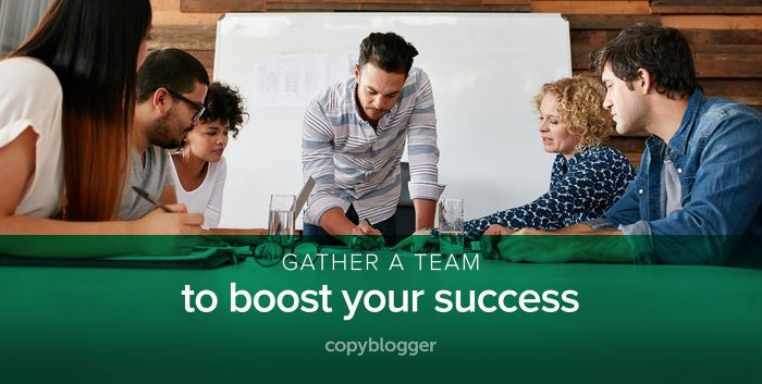 gather a team to boost your success