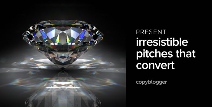 present irresistible pitches that convert