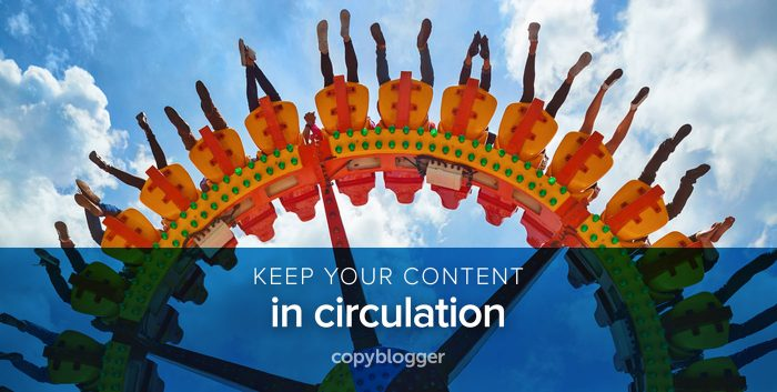 keep your content in circulation
