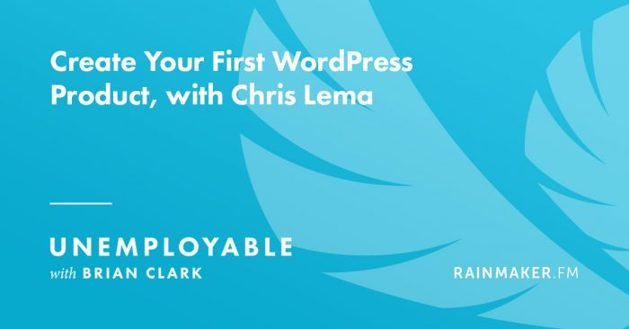 Create Your First WordPress Product, with Chris Lema