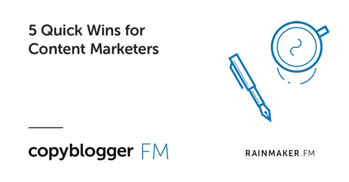 5 Quick Wins for Content Marketers