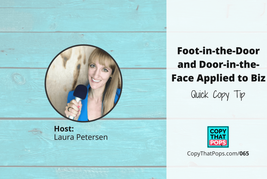 065 Quick Psychology Tip Foot In The Door And Door In The Face Applied To Biz Copy That Pops Bestselling Book Writing Publishing And More