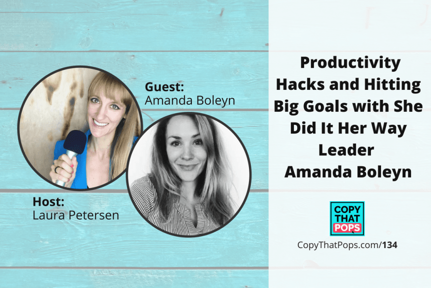 134: Productivity Hacks and Hitting Big Goals with She Did It Her Way Leader Amanda Boleyn