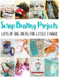 DIY Scrap Busting Projects – Use up those fabric scraps