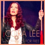 Cora Lee - Single Nothing's For Free