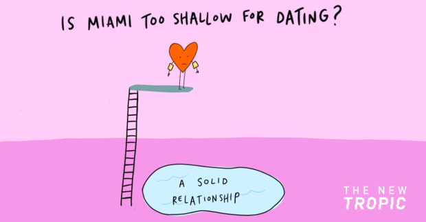 Is Miami too shallow for dating?