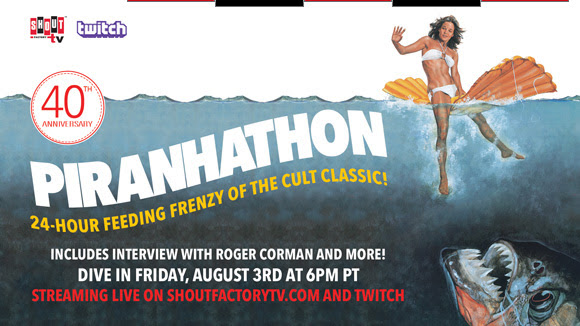 ShoutFactory TV Presents Piranhathon August 3rd